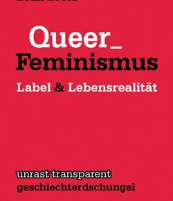 Queer_Feminismus – Label&Lebensrealität