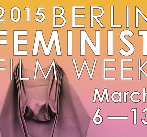 Berlin Feminist Film Week 2015: Die MISSY-Vorschau