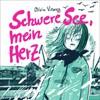 Graphic Novel: Schwere See, mein Herz