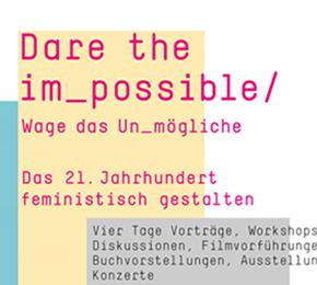 Feministisches Großereignis im Oktober: Dare the im_possible