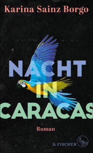 Karina Sainz Borgo: Nacht in Caracas