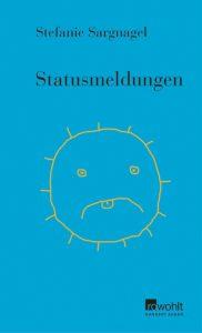 Stefanie Sargnagel: Statusmeldungen