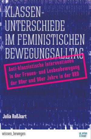 Julia Roßhart: Klassenunterschiede im feministischen Bewegungsalltag