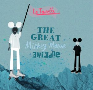 La Tourette: The Great Mickey Mouse Swindle