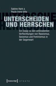 Sabine Hark, Paula-Irene Villa: Unterscheiden und herrschen