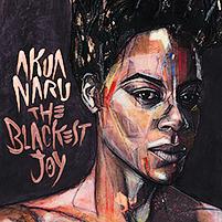Akua Naru: The Blackest Joy