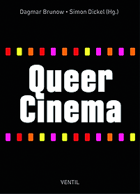 Dagmar Brunow / Simon Dickel (Hg.): Queer Cinema