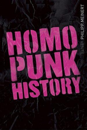 Philipp Meinert: Homopunk History