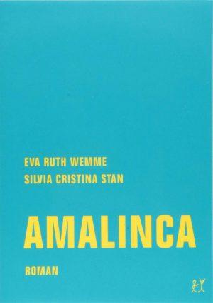 Eva Ruth Wemme / Silvia Cristina Stan: Amalinca