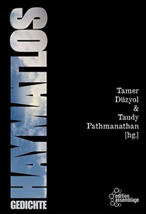 Tamer Düzyol / Taudy Pathmanathan (Hg.): Haymatlos