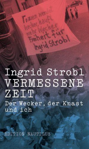 Ingrid Strobl: Vermessene Zeit