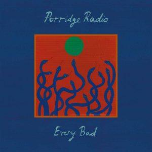 Porridge Radio: Every Bad