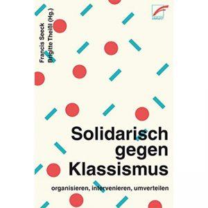 Francis Seeck & Brigitte Theißl (Hg.): Solidarisch gegen Klassismus