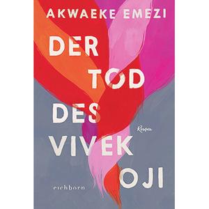 Akwaeke Emezi: Der Tod des Vivek Oji