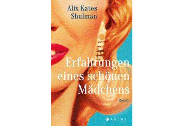 Alix Kates Shulman: Erfahrungen eines schönen Mädchens
