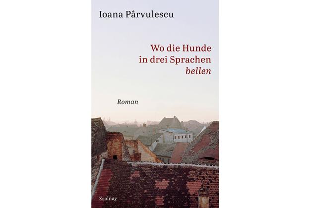 Ioana Pârvulescu: Wo die Hunde in drei Sprachen bellen